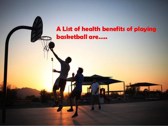 benefits of playing basketball essay Too many talented kids have jumped to the pros without considering the benefits ever to play basketball more about playing basketball essay.