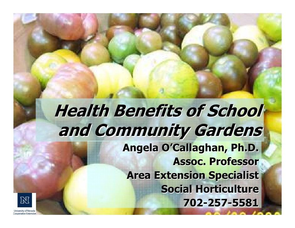 Health Benefits of Schooland Community Gardens        Angela O'Callaghan, Ph.D.                 Assoc. Professor         A...
