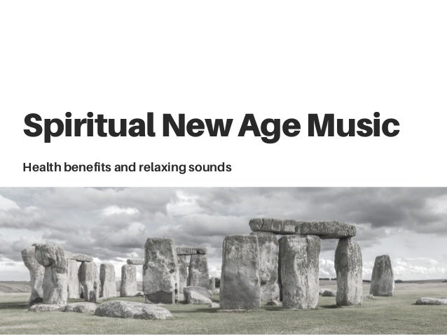 SpiritualNewAgeMusic Health benefits and relaxing sounds