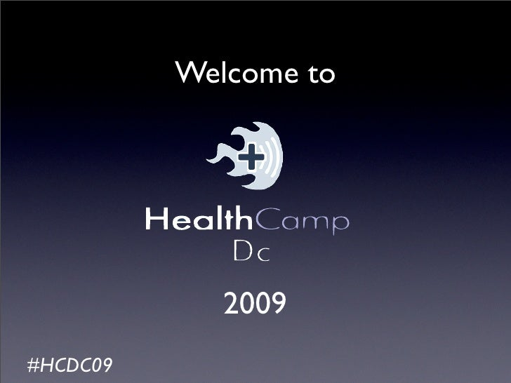 Welcome to                  2009 #HCDC09