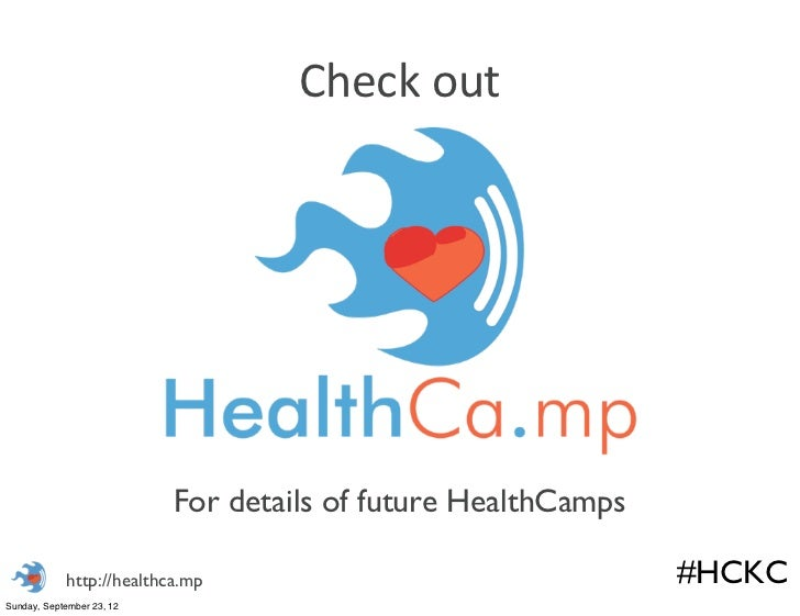 Check out                            For details of future HealthCamps            http://healthca.mp                  ...