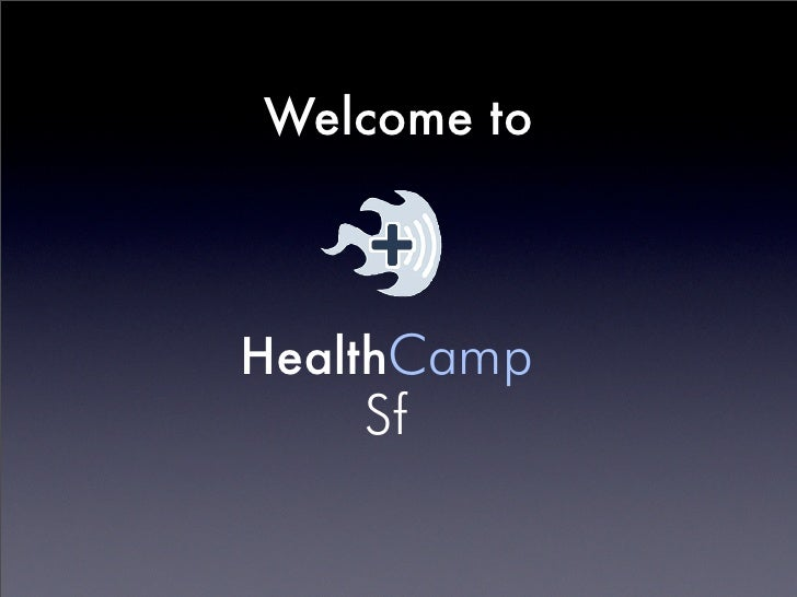 Welcome to    HealthCamp     Sf