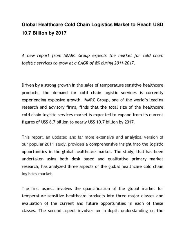 Global Healthcare Cold Chain Logistics Market to Reach USD10.7 Billion by 2017A new report from IMARC Group expects the ma...
