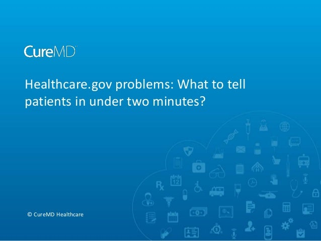 Healthcare.gov problems: What to tell patients in under two minutes?  © CureMD Healthcare