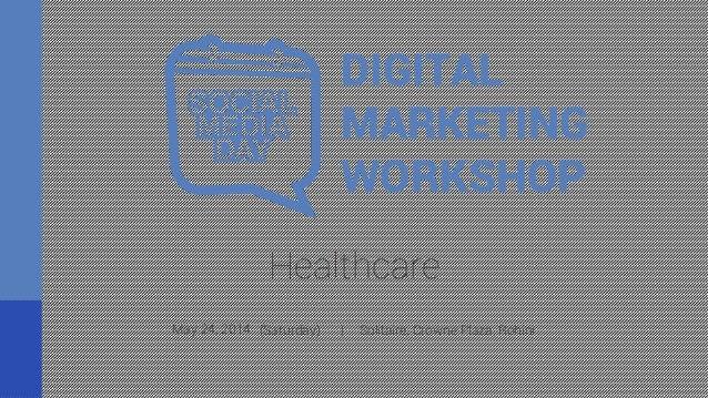 May 24, 2014 Healthcare DIGITAL MARKETING WORKSHOP (Saturday)  |  Solitaire, Crowne Plaza, Rohini