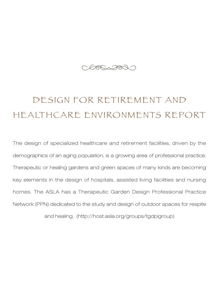 e        DESIGN FOR RETIREMENT ANDHEALTHCARE ENVIRONMENTS REPORTThe design of specialized healthcare and retirement facili...