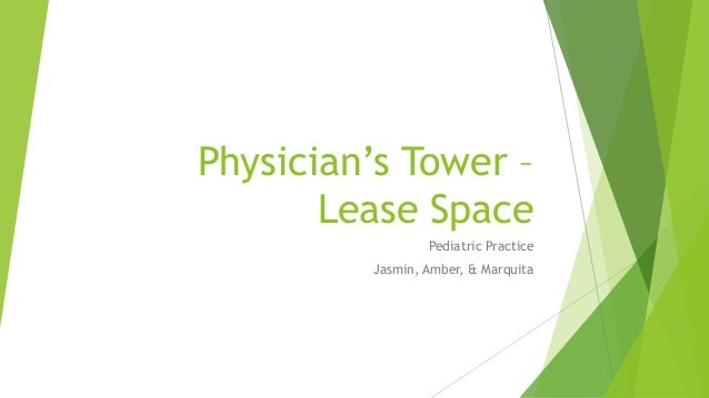Physician's Tower – Lease Space Pediatric Practice Jasmin, Amber, & Marquita