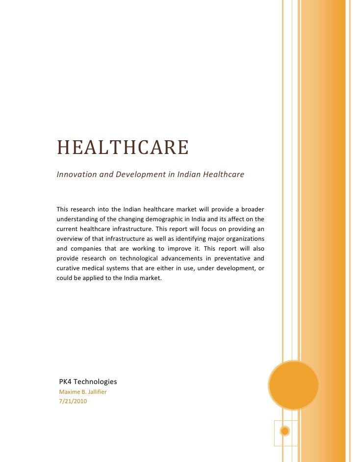 HEALTHCARE Innovation and Development in Indian Healthcare   This research into the Indian healthcare market will provide ...