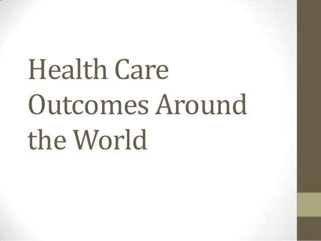 Health Care Outcomes Around the World