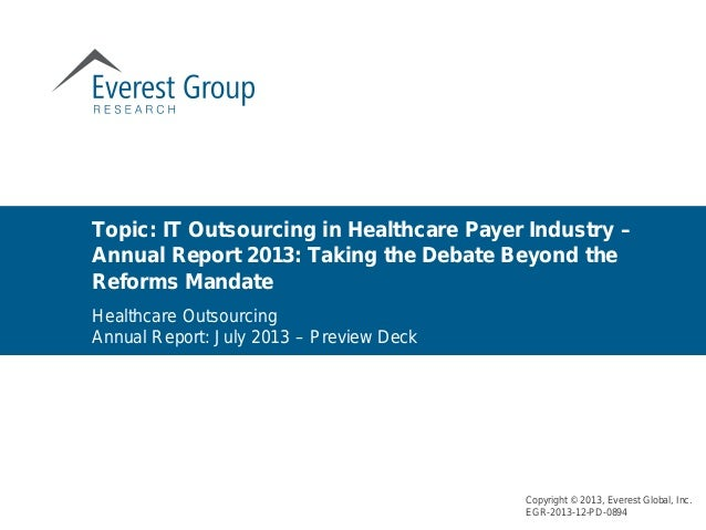 Topic: IT Outsourcing in Healthcare Payer Industry – Annual Report 2013: Taking the Debate Beyond the Reforms Mandate Copy...