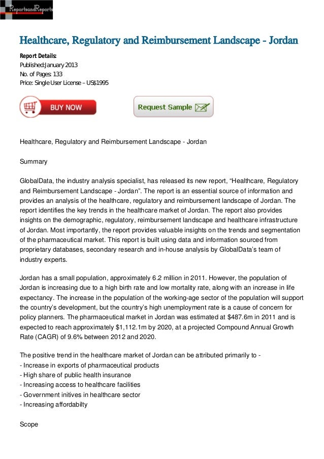 Healthcare, Regulatory and Reimbursement Landscape - JordanReport Details:Published:January 2013No. of Pages: 133Price: Si...