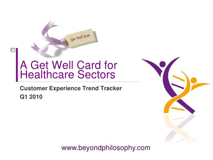 A Get Well Card for  Healthcare Sectors<br />Customer Experience Trend Tracker<br />Q1 2010 <br />