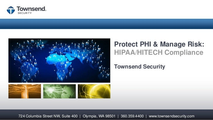 Protect PHI & Manage Risk:                                                   HIPAA/HITECH Compliance                      ...
