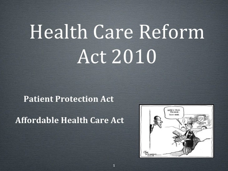 Health Care Reform Act 2010 Patient Protection Act Affordable Health Care Act