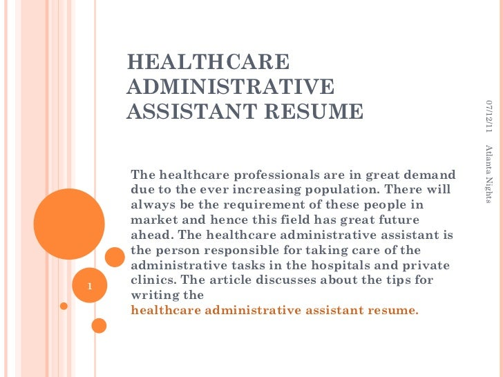 HEALTHCARE ADMINISTRATIVE ASSISTANT RESUME The Healthcare Professionals Are  In Great Demand Due To The Ever Increasing ...