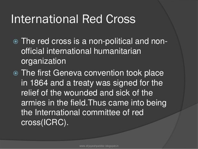 RolesRole of Red cross: 1)It was largely confined to the victims ofthe war.2)mainly it tries to involve itself intoactivi...