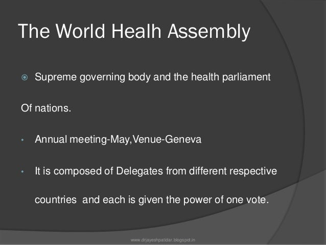 Functions International health policy and programmes Review the work of the past year. Approve the budget of the follow...
