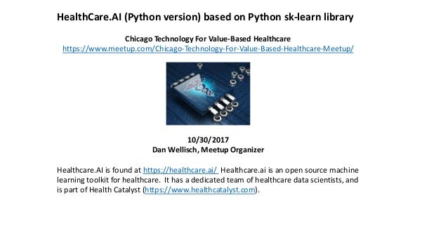 HealthCare.AI (Python version) based on Python sk-learn library Chicago Technology For Value-Based Healthcare https://www....