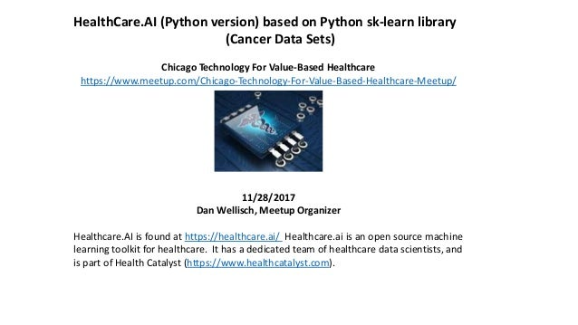 HealthCare.AI (Python version) based on Python sk-learn library (Cancer Data Sets) Chicago Technology For Value-Based Heal...