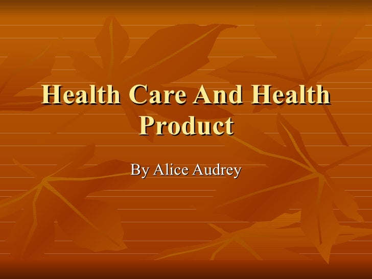 Health Care And Health Product By Alice Audrey