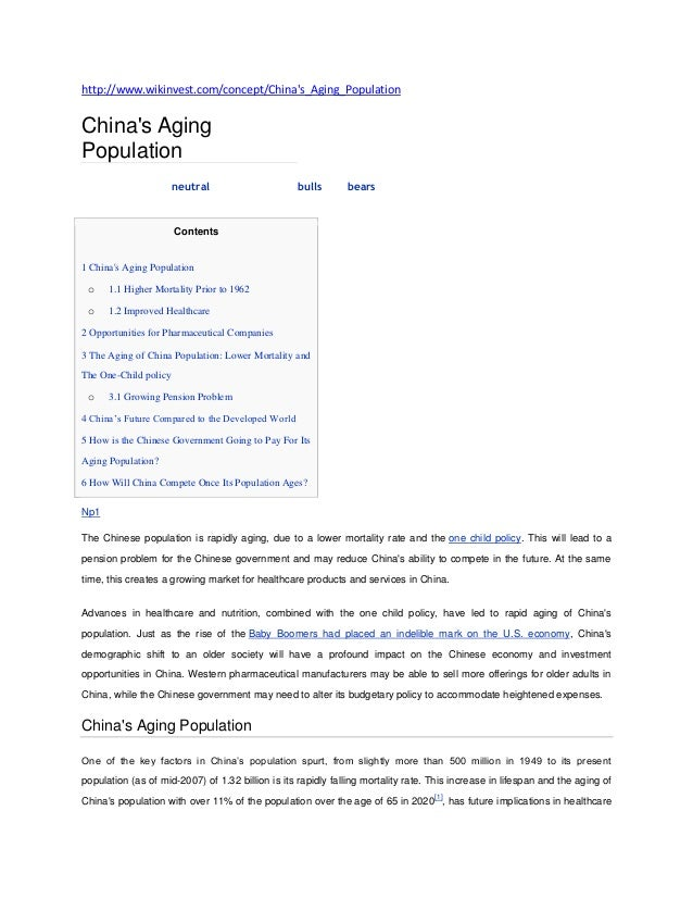 http://www.wikinvest.com/concept/Chinas_Aging_PopulationChinas AgingPopulationneutral bulls bearsContents1 Chinas Aging Po...