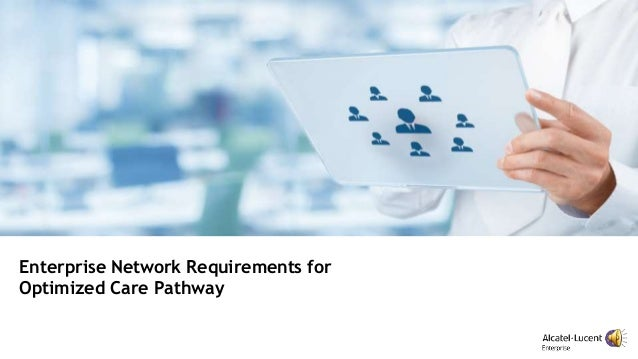 Enterprise Network Requirements for Optimized Care Pathway
