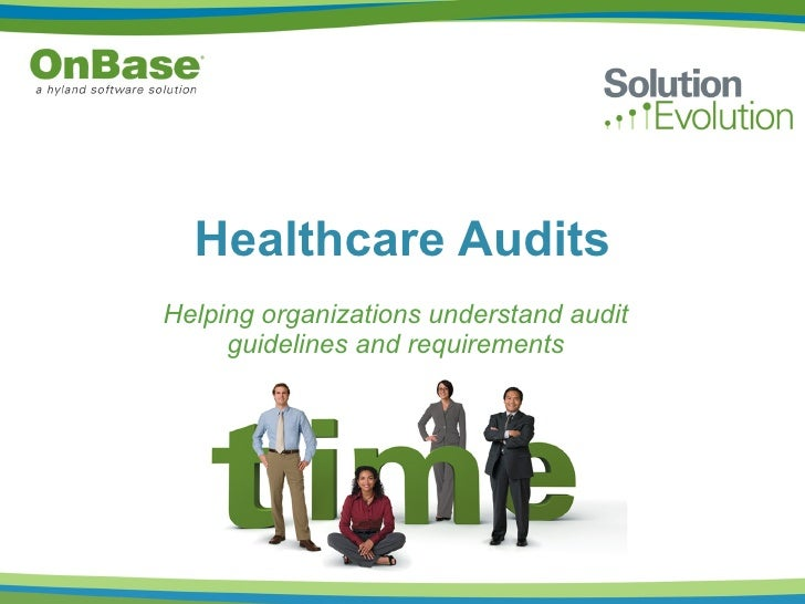 Healthcare Audits Helping organizations understand audit guidelines and requirements