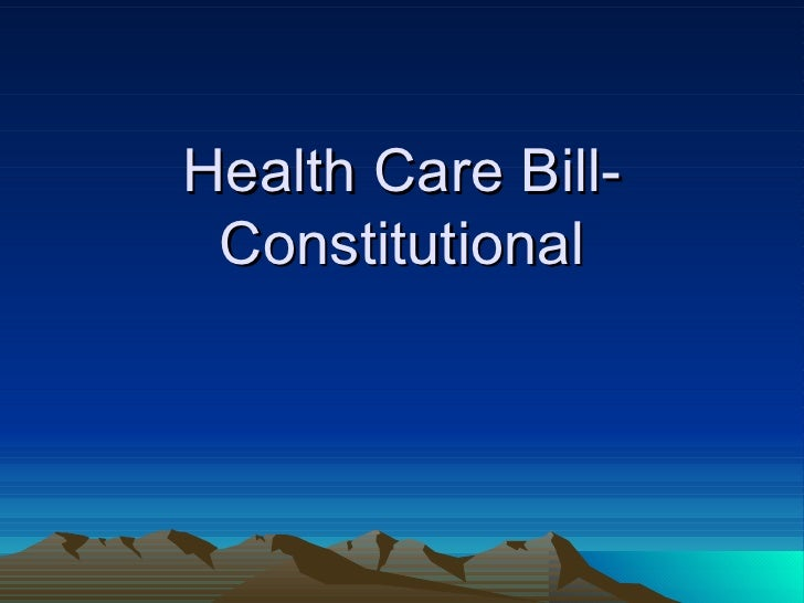 Health Care Bill-Constitutional