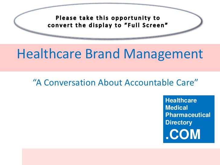 "Healthcare Brand Management  ""A Conversation About Accountable Care""                                 Healthcare           ..."