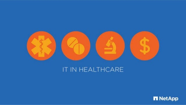 IT IN HEALTHCARE  I'l NetApp