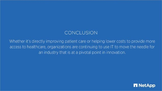 CONCLUSION  Whether it's directly improving patient care or helping lower costs to provide more access to healthcare,  org...