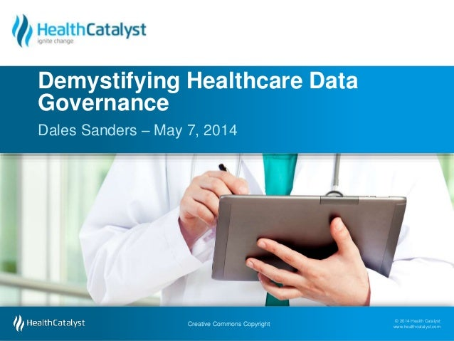 © 2014 Health Catalyst www.healthcatalyst.com Creative Commons Copyright © 2014 Health Catalyst www.healthcatalyst.comCrea...
