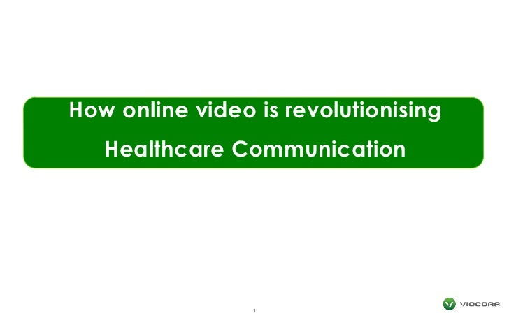 How online video is revolutionisingHealthcare Communication<br />1<br />