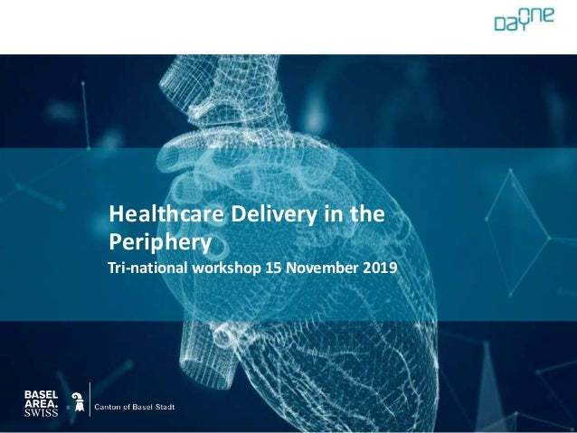 Tri-national workshop 15 November 2019 Healthcare Delivery in the Periphery