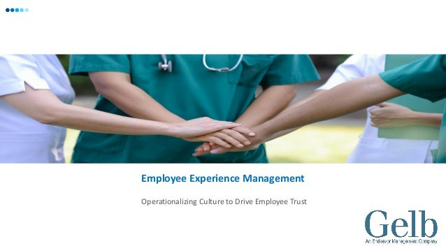 Operationalizing Culture to Drive Employee Trust Employee Experience Management