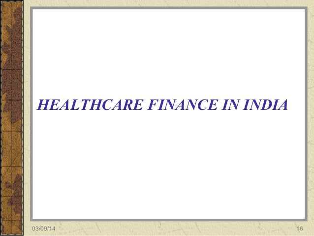 health financing in india Comparing the healthcare systems in india and the united states  an expert on  health financing at the public health foundation of india.