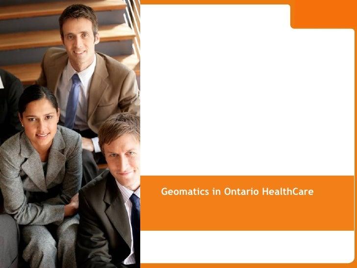 Geomatics in Ontario HealthCare