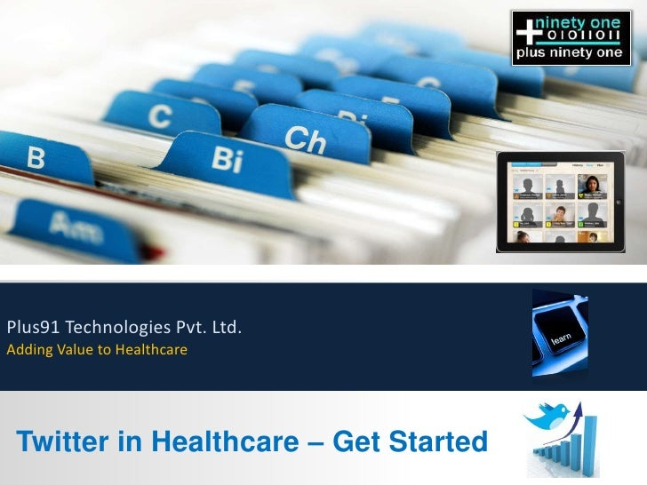 Plus91 Technologies Pvt. Ltd.Adding Value to Healthcare Twitter in Healthcare – Get Started