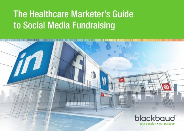 The Healthcare Marketer's Guide to Social Media Fundraising