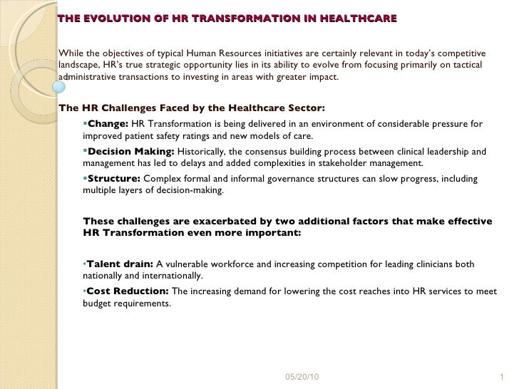 THE EVOLUTION OF HR TRANSFORMATION IN HEALTHCARE   <ul><li>While the objectives of typical Human Resources initiatives are...