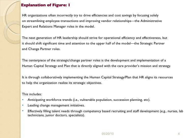 Explanation of Figure: 1 <ul><li>HR organizations often incorrectly try to drive efficiencies and cost savings by focusing...