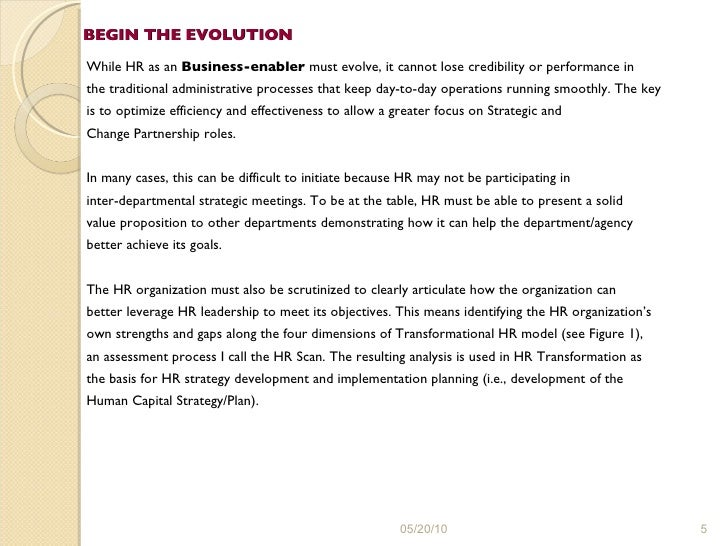 BEGIN THE EVOLUTION <ul><li>While HR as an  Business-enabler  must evolve, it cannot lose credibility or performance in  <...