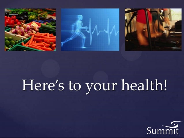 Here's to your health!