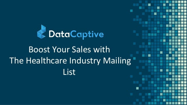 Boost Your Sales with The Healthcare Industry Mailing List