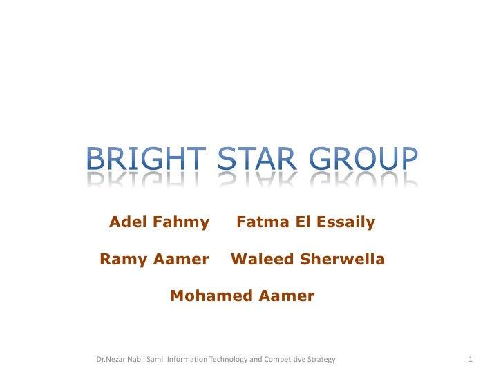 Bright star group<br />Adel FahmyFatma El Essaily<br />Ramy Aamer    WaleedSherwella<br />Mohamed Aamer<br />Dr.NezarNabil...