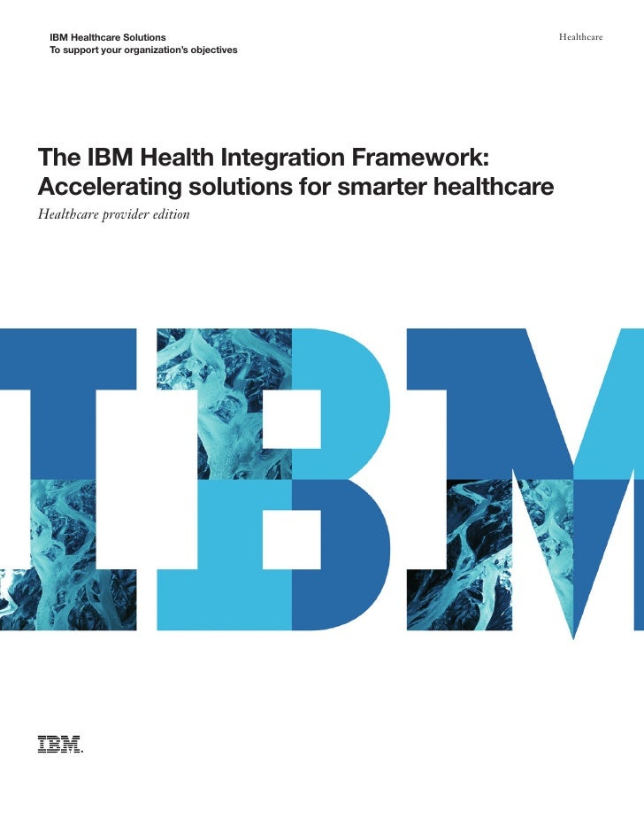 IBM Healthcare Solutions                      Healthcare   To support your organization's objectives     The IBM Health In...