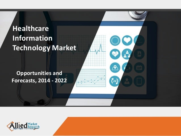 Healthcare Information Technology Market Opportunities and Forecasts, 2014 - 2022