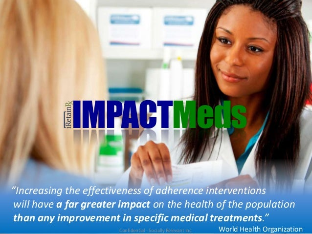 """""""Increasing the effectiveness of adherence interventionswill have a far greater impact on the health of the populationthan..."""