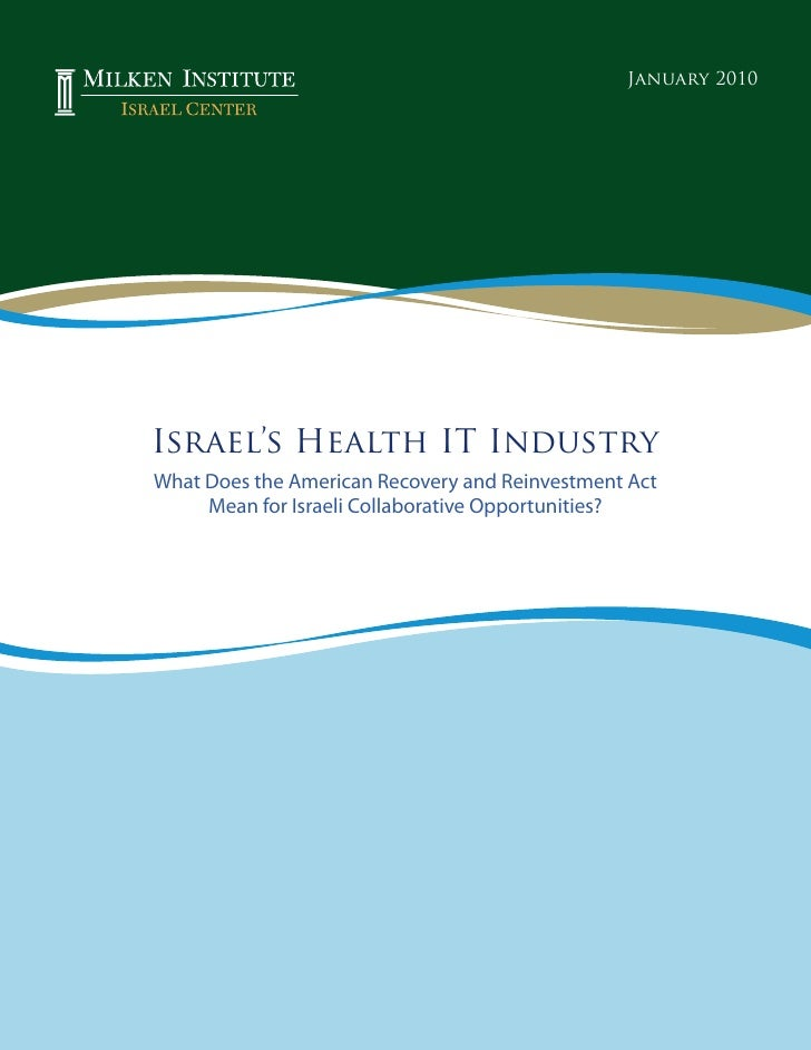 January 2010     Israel's Health IT Industry What Does the American Recovery and Reinvestment Act      Mean for Israeli Co...