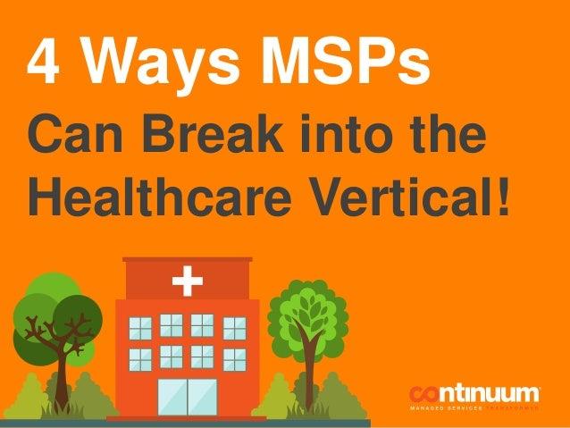 4 Ways MSPs Can Break into the Healthcare Vertical!